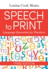 Speech to Print : Language Essentials for Teachers - eBook