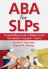 ABA for SLPs : Interprofessional Collaboration for Autism Support Teams - eBook