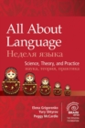 All About Language : Science, Theory, and Practice - Book