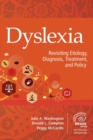 Dyslexia : Revisiting Etiology, Diagnosis, Treatment, and Policy - Book