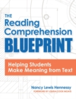 The Reading Comprehension Blueprint : Helping Students Make Meaning from Text - Book