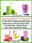 Paleo Smoothies For Beginners: 37 Paleo Diet Beginners : Easy Lose Pounds Paleo Blender Recipes - Box Set - eBook