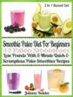 Smoothie Paleo Diet For Beginners: 17 Paleo Smoothies : Lose Pounds 5 Minute Quick Paleo Smoothies - Boxed Set - eBook