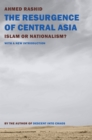 The Resurgence of Central Asia : Islam or Nationalism? - eBook