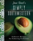 Jane Butel's Simply Southwestern : Authentic Recipes for Enduring Traditions - eBook