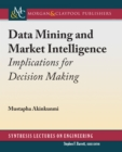 Data Mining and Market Intelligence : Implications for Decision Making - eBook