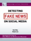 Detecting Fake News on Social Media - Book