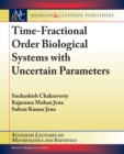 Time-Fractional Order Biological Systems with Uncertain Parameters - eBook