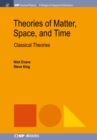 Theories of Matter, Space and Time : Classical Theories - eBook