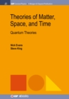 Theories of Matter, Space, and Time : Quantum Theories - eBook