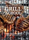 Grill School : 100+ Recipes & Essential Lessons for Cooking on Fire - eBook