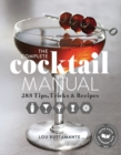 The Complete Cocktail Manual : 285 Tips, Tricks, and Recipes - eBook