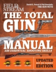 Total Gun Manual (Field & Stream) : Updated and Expanded! 375 Essential Shooting Skills - Book