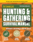 Hunting and Gathering Survival Manual : 221 Primitive and Wilderness Survival Skills - Book