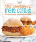 The Cookbook for Kids : Great Recipes for Kids Who Love to Cook - eBook