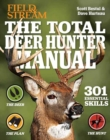 The Total Deer Hunter Manual : 301 Hunting Skills You Need - Book