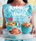 Around the World Cookbook : Delicious Dishes from Across the Globe - eBook