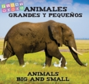Animales grandes y pequenos : Animals Big and Little - eBook