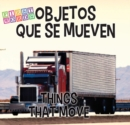 Objetos que se mueven : Things That Move - eBook