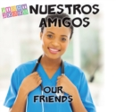 Nuestros amigos : Our Friends - eBook