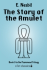 The Story of the Amulet (Psammead Trilogy # 3) - eBook