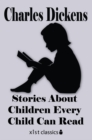 Dickens' Stories About Children Every Child Can Read - eBook
