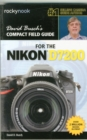 David Busch's Compact Field Guide for the Nikon D7200 - Book