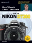 David Busch's Compact Field Guide for the Nikon D7200 - eBook