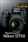 Mastering the Nikon D750 - eBook