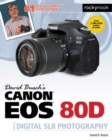 David Busch's Canon EOS 80D Guide to Digital SLR Photography - Book