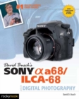 David Busch's Sony Alpha A68/ILCA-68 Guide to Digital Photography - Book