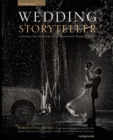Wedding Storyteller, Volume 1 : Elevating the Approach to Photographing Wedding Stories - eBook