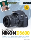David Busch's Nikon D5600 Guide to Digital SLR Photography - eBook