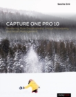 Capture One Pro 10 : Mastering Raw Development, Image Processing, and Asset Management - eBook