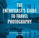 The Enthusiast's Guide to Travel Photography - Book