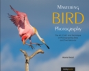 Mastering Bird Photography : The Art, Craft, and Technique of Photographing Birds and Their Behavior - eBook