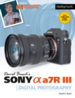 David Busch's Sony Alpha a7R III Guide to Digital Photography - eBook