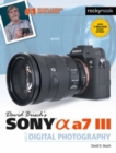 David Busch's Sony Alpha a7 III Guide to Digital Photography - Book