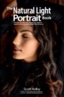 The Natural Light Portrait Book : The step-by-step techniques you need to capture amazing photographs like the pros - eBook
