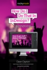How Do I Do That In InDesign? - eBook