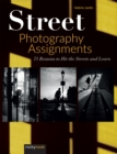 Street Photography Assignments : 75 Reasons to Hit the Streets and Learn - eBook