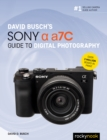 David Busch's Sony Alpha a7C Guide to Digital Photography - eBook