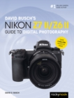 David Busch's Nikon Z7 II/Z6 II Guide to Digital Photography - eBook