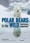 Polar Bears In The Wild : A Visual Essay of an Endangered Species - eBook