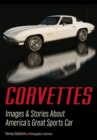 Corvettes : Images & Stories About America's Great Sports Car - Book