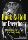 Rock & Roll For Everybody : A Photographic Tour of Today's Bands - Book