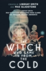 The Witch Who Came In From The Cold: The Complete Season 1 - eBook