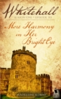 More Harmony in Her Bright Eye (Whitehall Season 1 Episode 12) - eBook