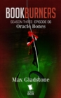 Oracle Bones (Bookburners Season 3 Episode 6) - eBook