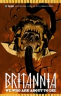 Britannia Volume 2: We Who Are About to Die - Book